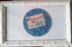 Be brave and be kind cross stitch