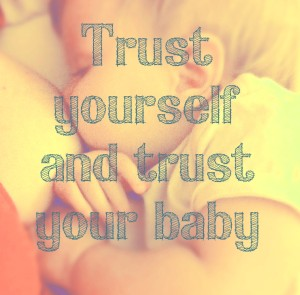 Trust yourself and trust your baby