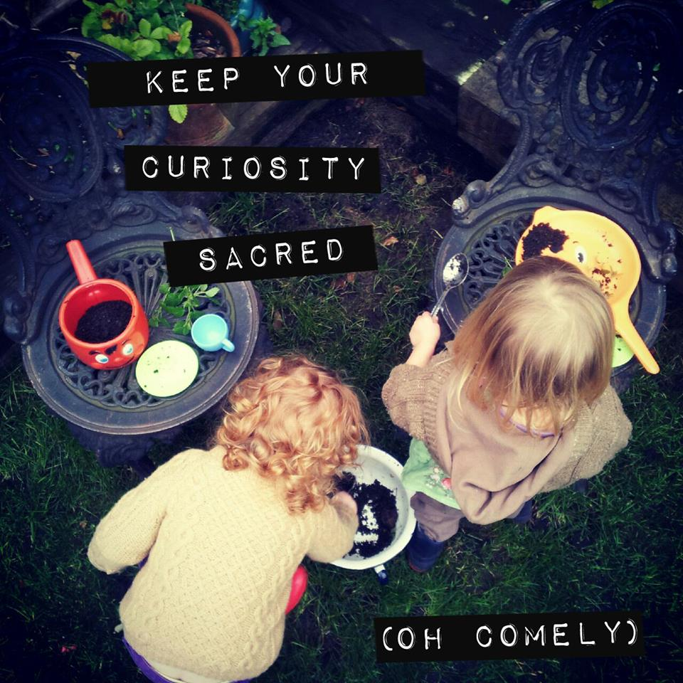 Keep your curiosity sacred