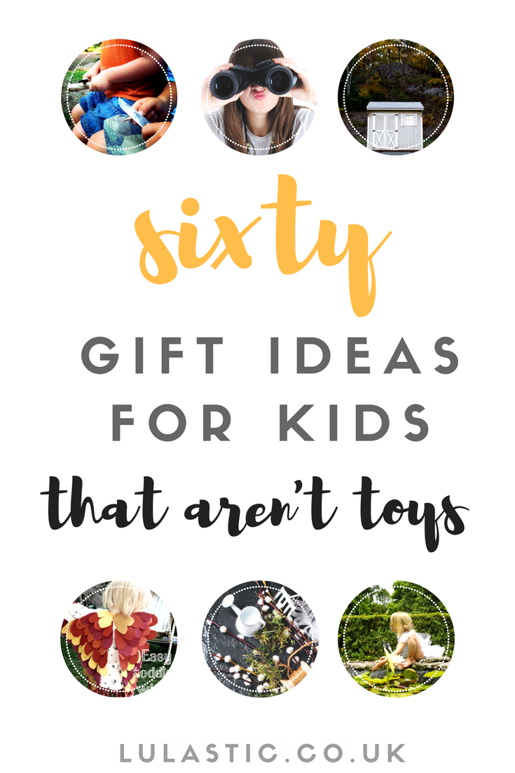 Sixty Great Gift Ideas for Kids (that aren't toys) 2018 ...