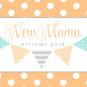 New Mama Welcome Pack