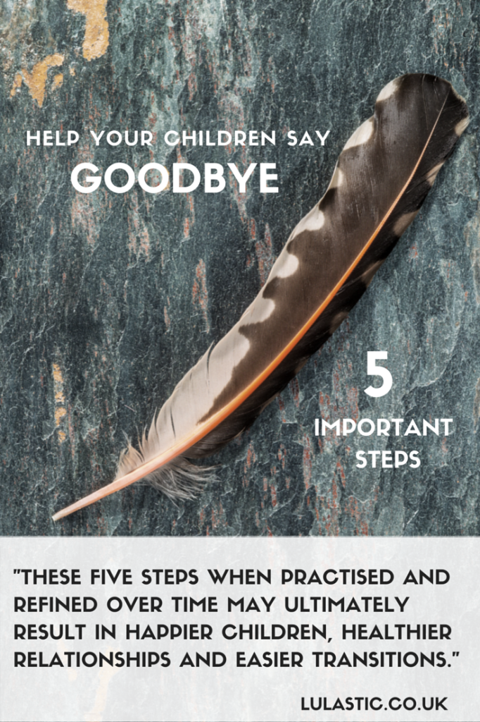 Help your children say goodbye