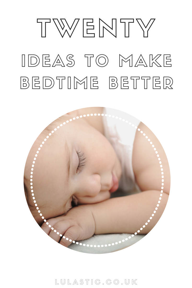 Twenty Ideas for a better bedtime