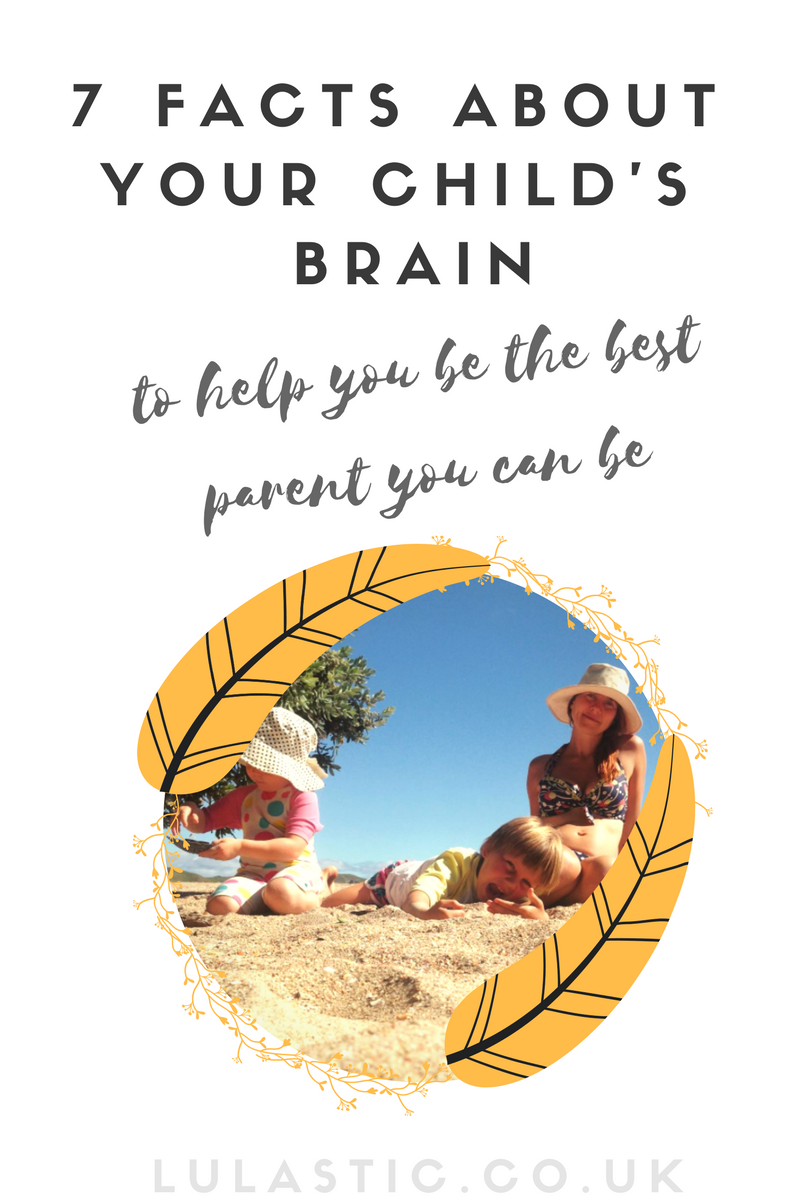 7 facts about the brain that could transform your parenting