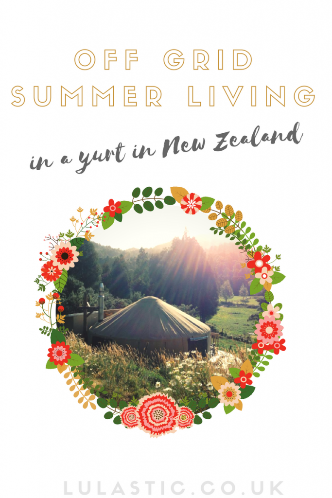 Off grid living in the summer in new zealand in a yurt